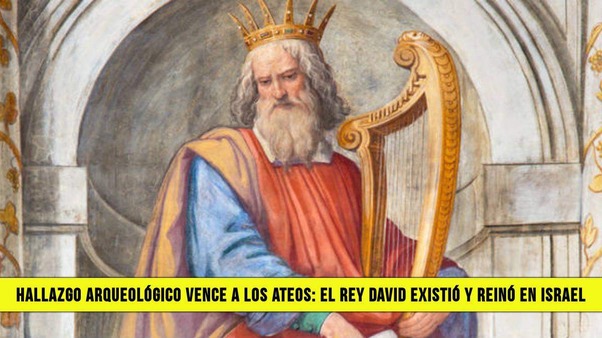 Hallazgo Arqueológico Vence A Los Ateos El Rey David Existió Y